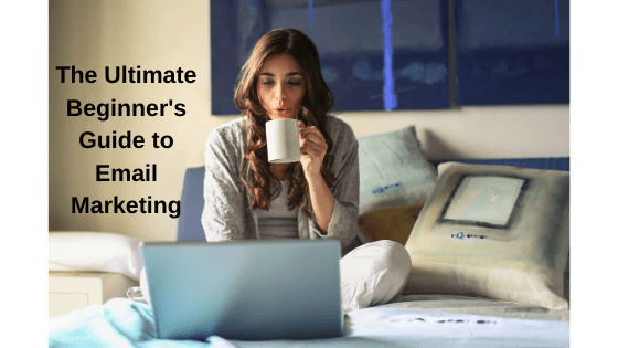 Beginner's Guide to email marketing – copywriting, automation, integration, software options, and more